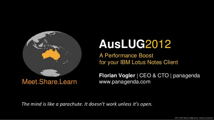 AusLUG2012                                     A Performance Boost                                     for your IBM Lotus ...