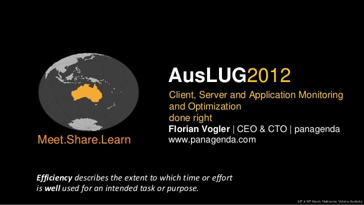 AusLUG2012                                     Client, Server and Application Monitoring                                  ...