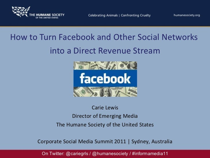 How to Turn Facebook and Other Social Networks  into a Direct Revenue Stream On Twitter: @cariegrls / @humanesociety / #in...