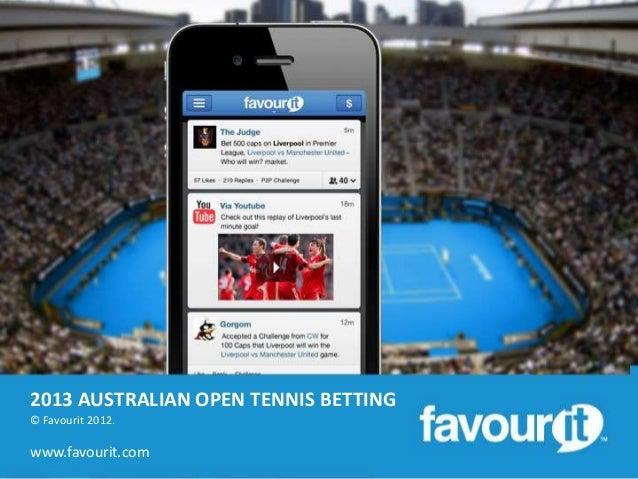 2013 AUSTRALIAN OPEN TENNIS BETTING© Favourit 2012.www.favourit.com