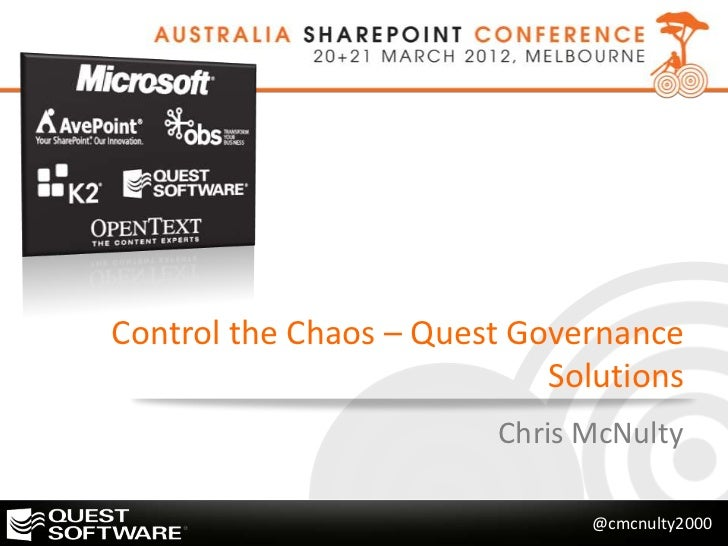 Control the Chaos – Quest Governance                            Solutions                        Chris McNulty            ...