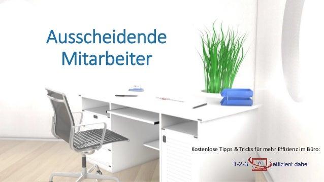 Kostenlose Tipps & Tricks für mehr Effizienz im Büro: Ausscheidende Mitarbeiter