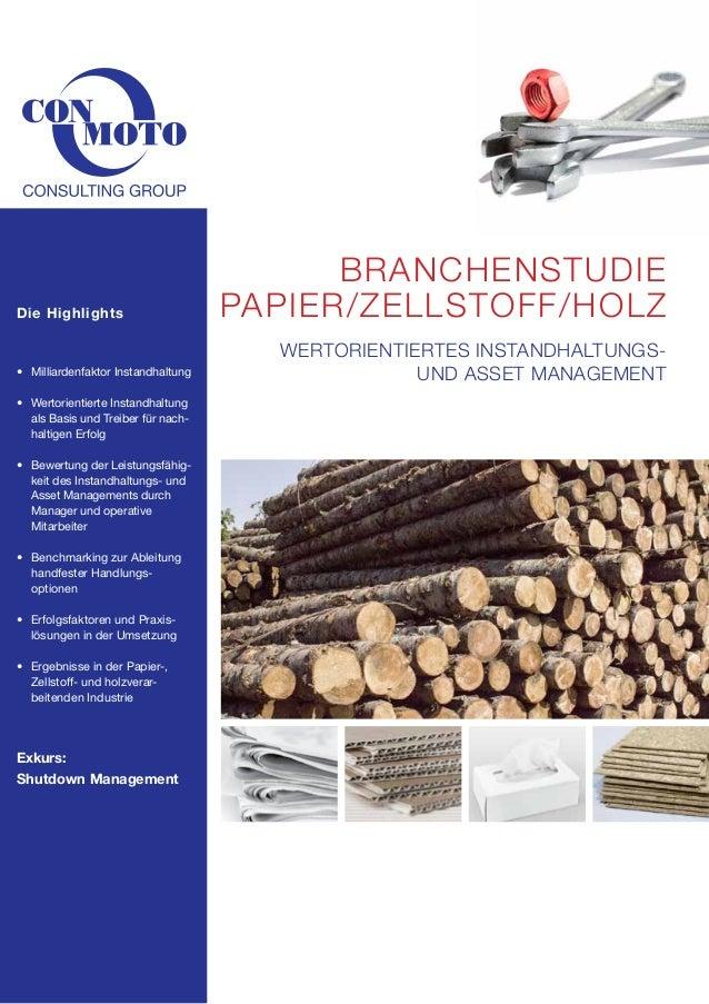 Branchenstudie papier/zellstoff/holz  Die Highlights  • Milliardenfaktor Instandhaltung • Wertorientierte Instandhaltung...