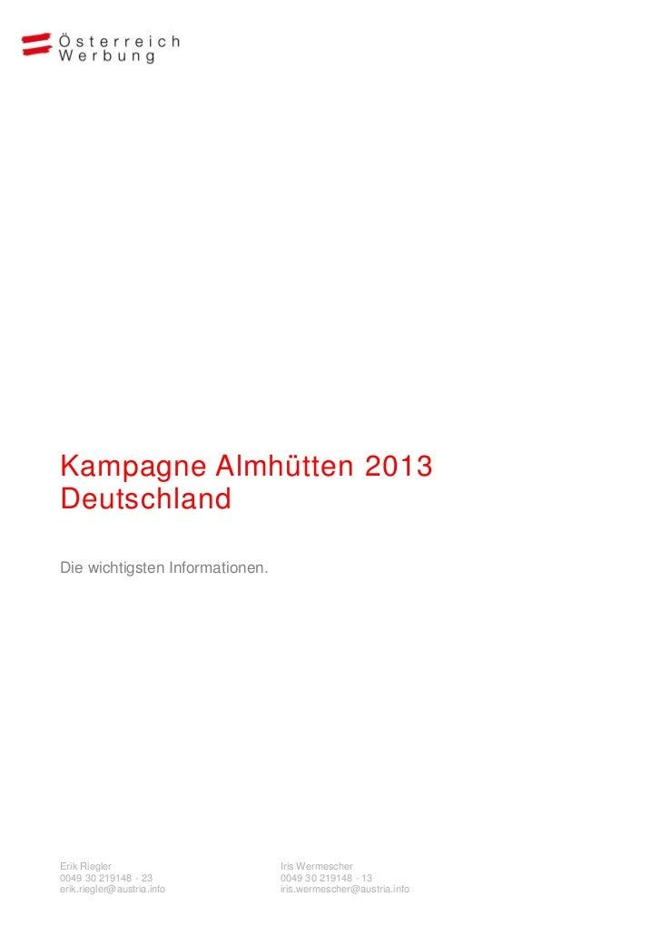Kampagne Almhütten 2013DeutschlandDie wichtigsten Informationen.Erik Riegler                     Iris Wermescher0049 30 21...