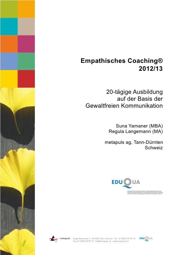 Empathisches Coaching®                2012/13        20-tägige Ausbildung            auf der Basis der Gewaltfreien Kommun...