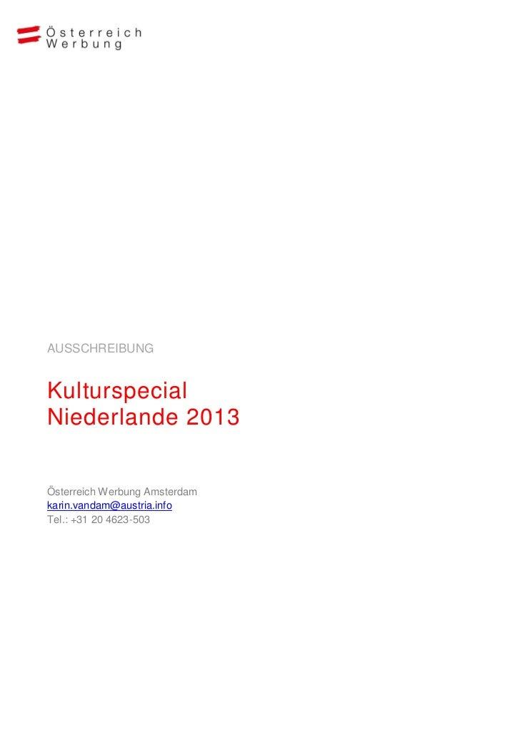 AUSSCHREIBUNGKulturspecialNiederlande 2013Österreich Werbung Amsterdamkarin.vandam@austria.infoTel.: +31 20 4623-503