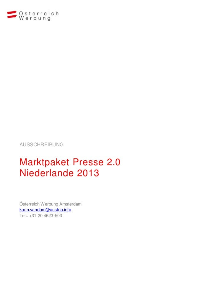 AUSSCHREIBUNGMarktpaket Presse 2.0Niederlande 2013Österreich Werbung Amsterdamkarin.vandam@austria.infoTel.: +31 20 4623-503