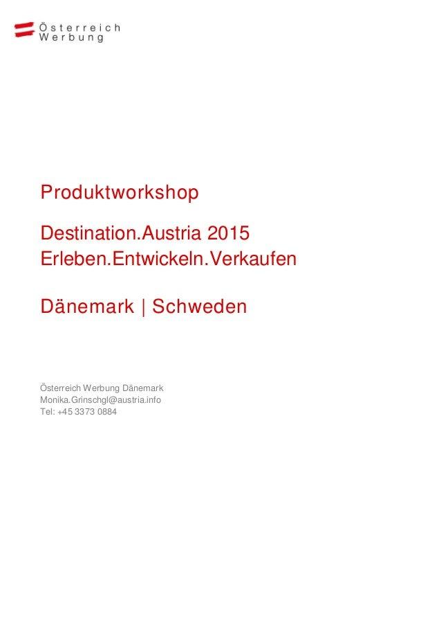 Produktworkshop  Destination.Austria 2015 Erleben.Entwickeln.Verkaufen  Dänemark | Schweden  Österreich Werbung Dänemark M...