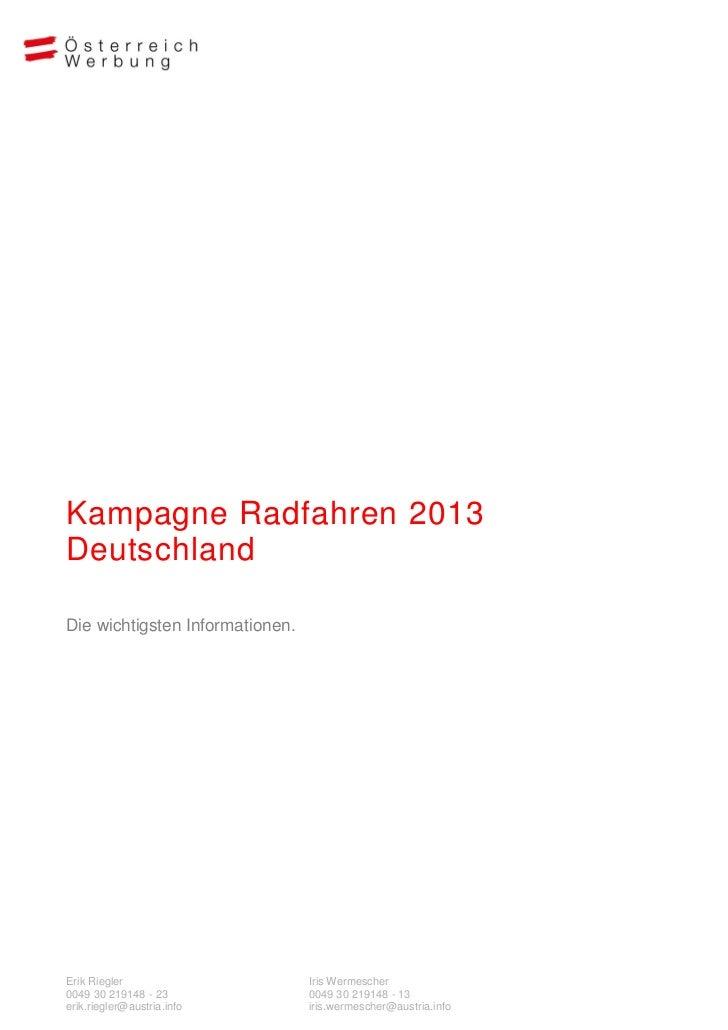 Kampagne Radfahren 2013DeutschlandDie wichtigsten Informationen.Erik Riegler                     Iris Wermescher0049 30 21...