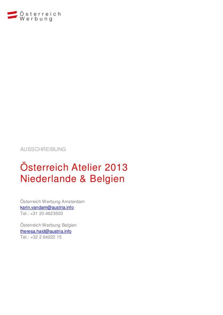 AUSSCHREIBUNGÖsterreich Atelier 2013Niederlande & BelgienÖsterreich Werbung Amsterdamkarin.vandam@austria.infoTel.: +31 20...