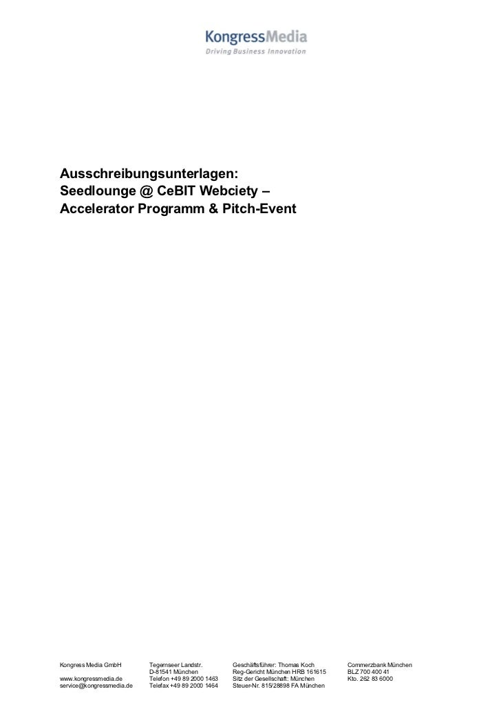 Ausschreibungsunterlagen:Seedlounge @ CeBIT Webciety –Accelerator Programm & Pitch-EventKongress Media GmbH        Tegerns...