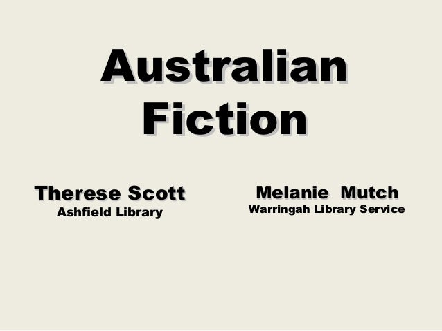Australian        FictionTherese Scott        Melanie Mutch Ashfield Library   Warringah Library Service
