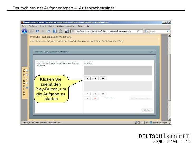 Deutschlern.net Aufgabentypen – Aussprachetrainer                 Klicken Sie              zuerst den           Play-Butto...