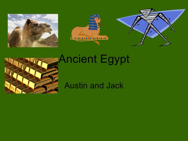Ancient Egypt Austin and Jack
