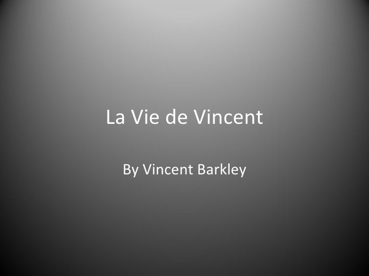 La Vie de Vincent By Vincent Barkley