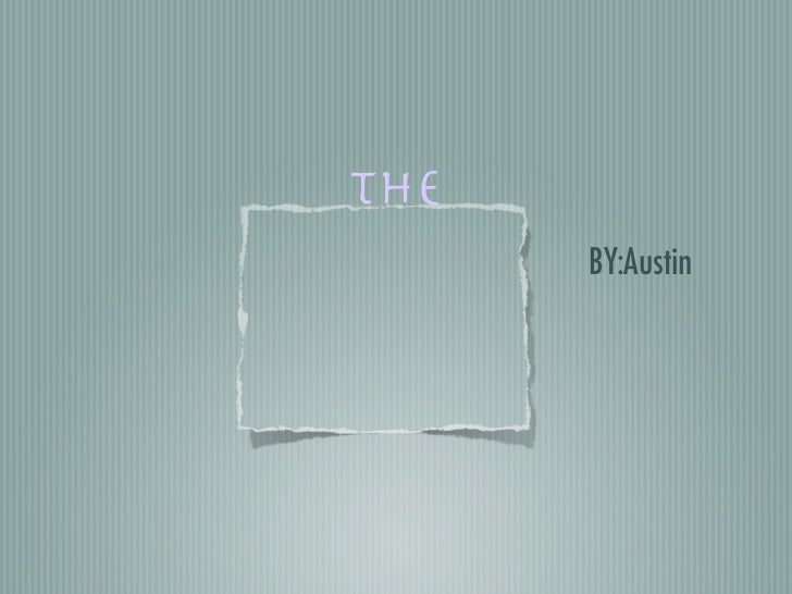 THE      BY:Austin