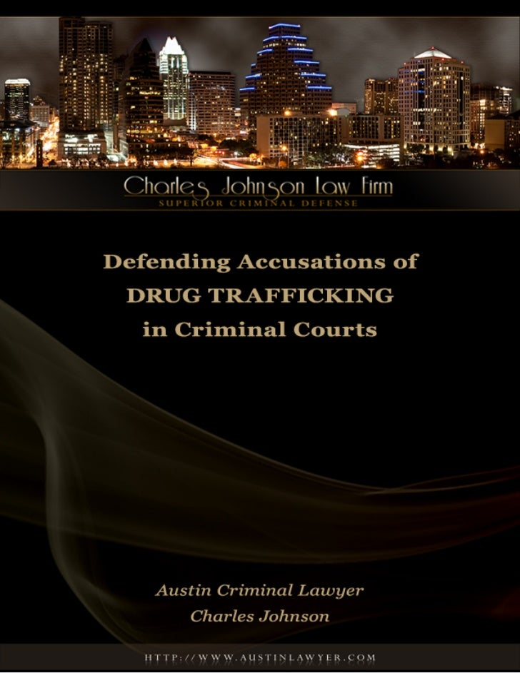 Austin Drug Possession Lawyer Charles                                                              Johnson sees more crimi...