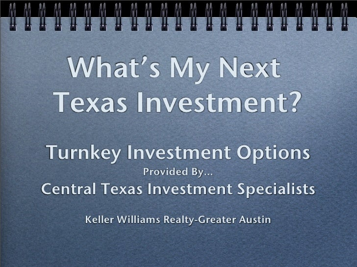What's My Next  Texas Investment? Turnkey Investment Options                 Provided By... Central Texas Investment Speci...