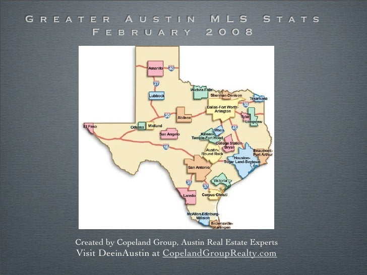G r e a t e r A u s t i n M L S S t a t s           F e b r u a ry 2 0 0 8            Created by Copeland Group, Austin Re...