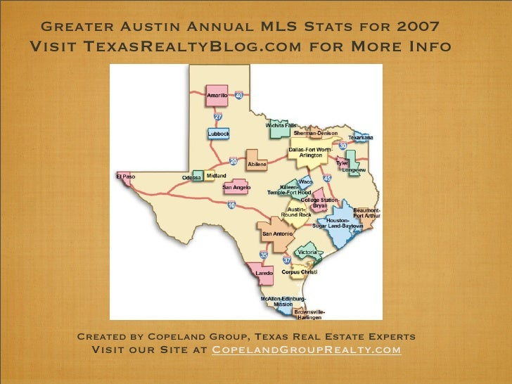 Greater Austin Annual MLS Stats for 2007 Visit TexasRealtyBlog.com for More Info         Created by Copeland Group, Texas ...