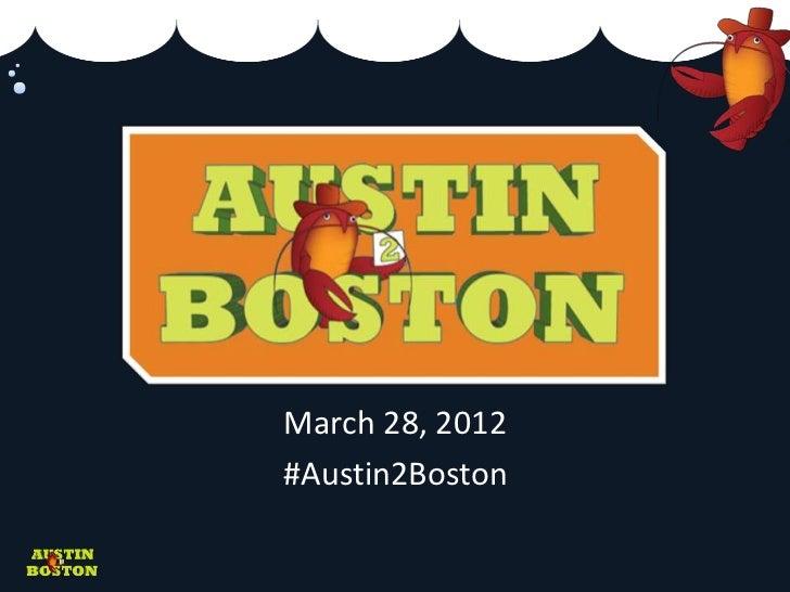 March 28, 2012#Austin2Boston