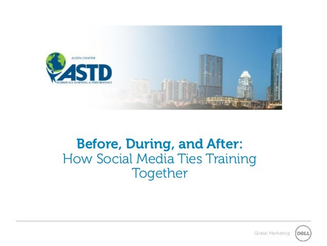 Before, During, and After:How Social Media Ties Training          Together                             Global Marketing