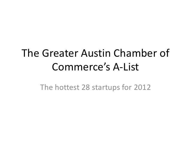 The Greater Austin Chamber of      Commerce's A-List   The hottest 28 startups for 2012