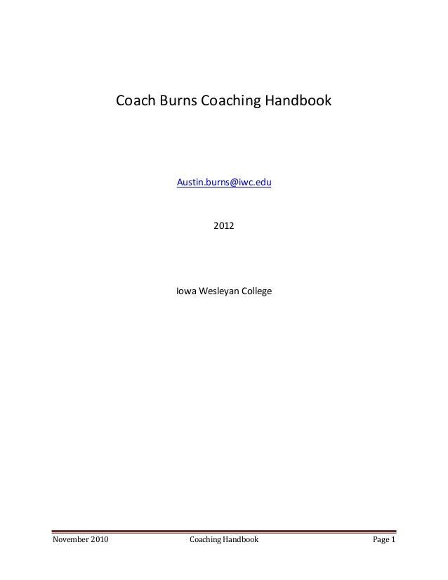 Coach Burns Coaching Handbook                        Austin.burns@iwc.edu                                2012             ...