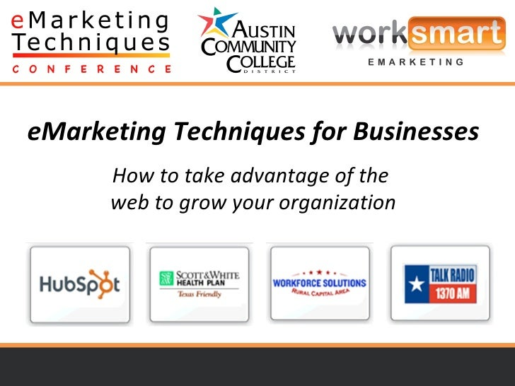 eMarketing Techniques for Businesses How to take advantage of the  web to grow your organization