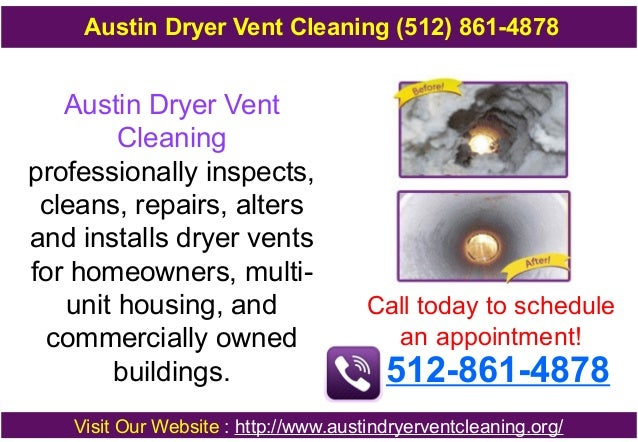 Austin Dryer Vent Cleaning (512) 861-4878  Austin Dryer Vent Cleaning professionally inspects, cleans, repairs, alters and...