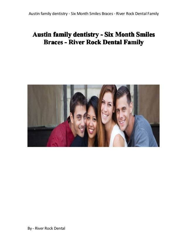 Austin family dentistry - Six Month Smiles Braces - River Rock Dental Family By - River Rock Dental AustinAustinAustinAust...