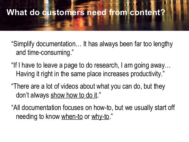 """What do customers need from content? """"Simplify documentation… It has always been far too lengthy and time-consuming."""" """"If ..."""