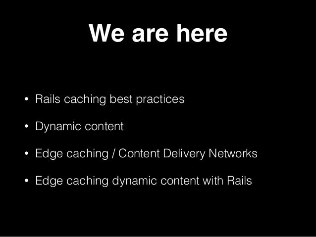 Rails Caching Secrets from the Edge Slide 3