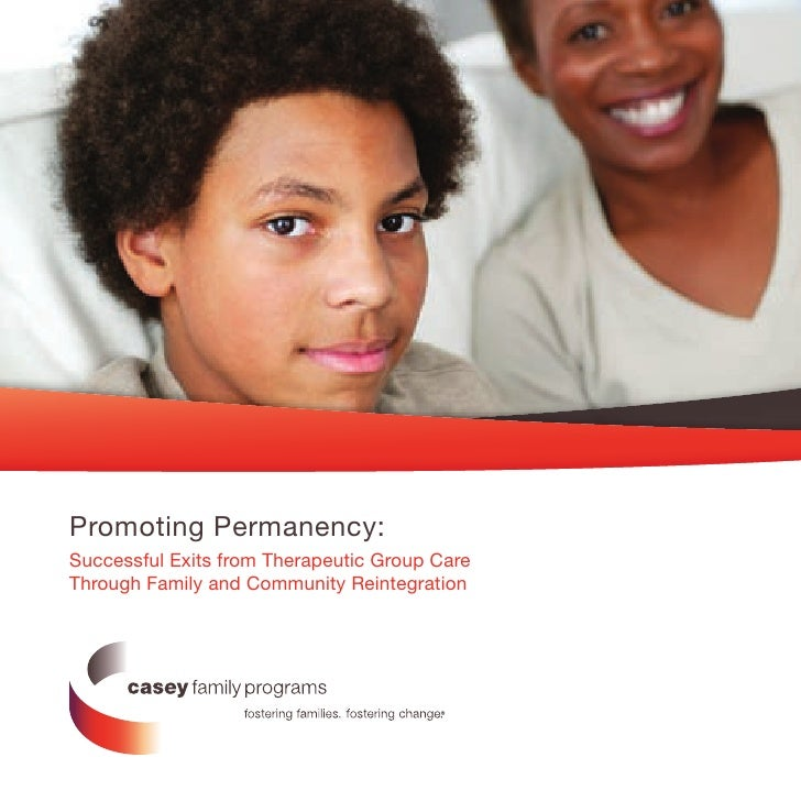 Promoting Permanency:Successful Exits from Therapeutic Group CareThrough Family and Community Reintegration