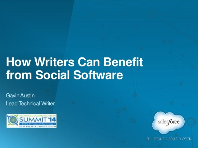 How Writers Can Benefit from Social Software Gavin Austin Lead Technical Writer