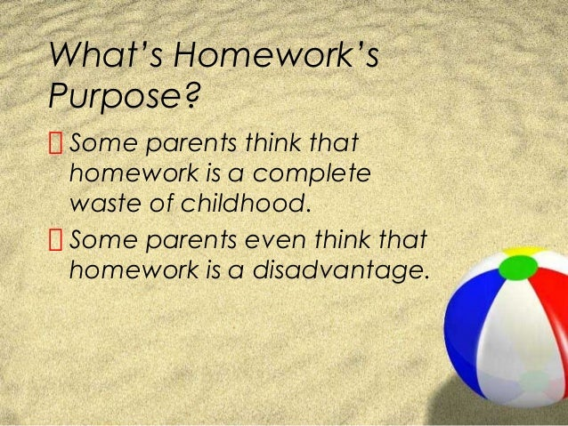 homework should be abolished notes only Homework should not be abolished because --it provides reinforcement of what was learned in class --it gives kids something productive to do in the afternoons.