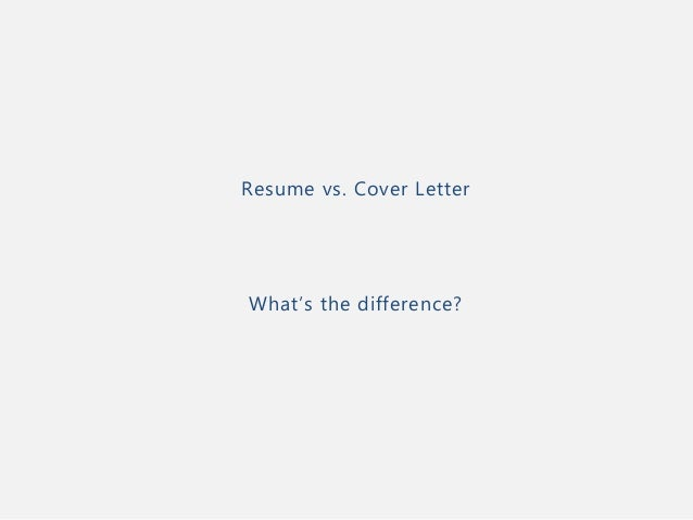 resume vs cover letter whats the difference - Resume Vs Cover Letter