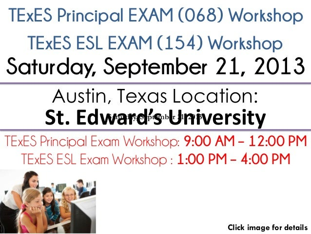 TExES Principal EXAM (068) Workshop Click image for details Austin, Texas Location: St. Edward's University TExES Principa...