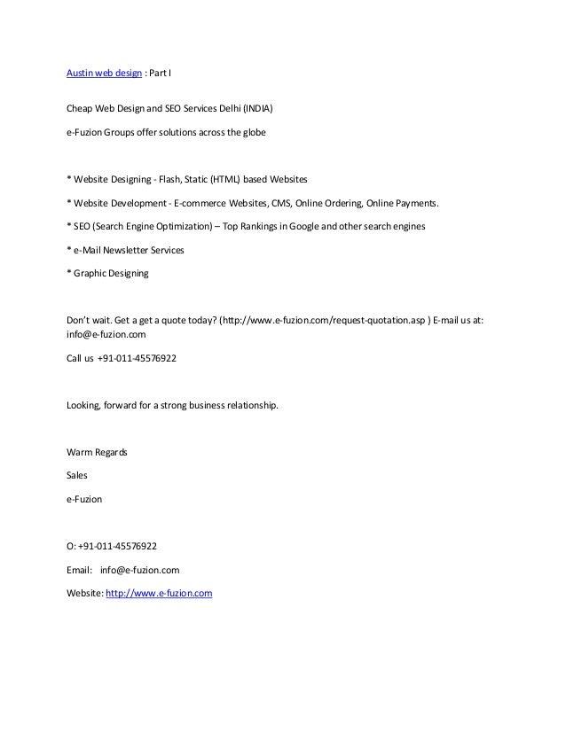 Austin web design : Part ICheap Web Design and SEO Services Delhi (INDIA)e-Fuzion Groups offer solutions across the globe*...