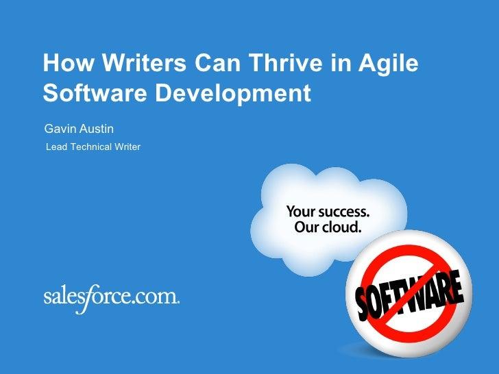 How Writers Can Thrive in AgileSoftware DevelopmentGavin AustinLead Technical Writer