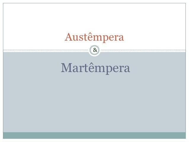 Austêmpera    &Martêmpera