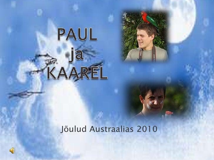 PAUL ja KAAREL<br />Jõulud Austraalias 2010<br />