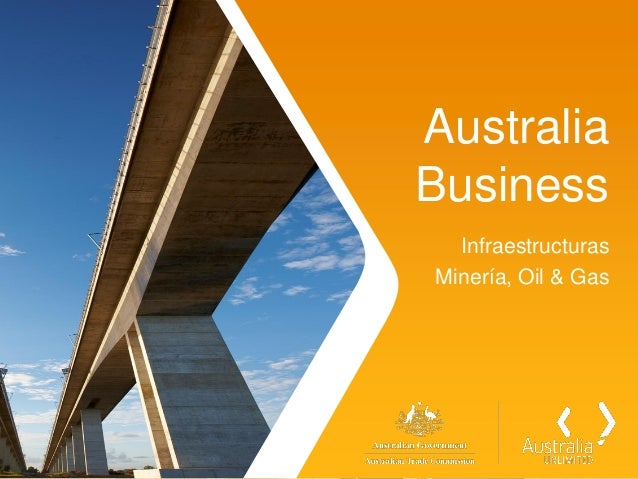 AustraliaBusiness  InfraestructurasMinería, Oil & Gas