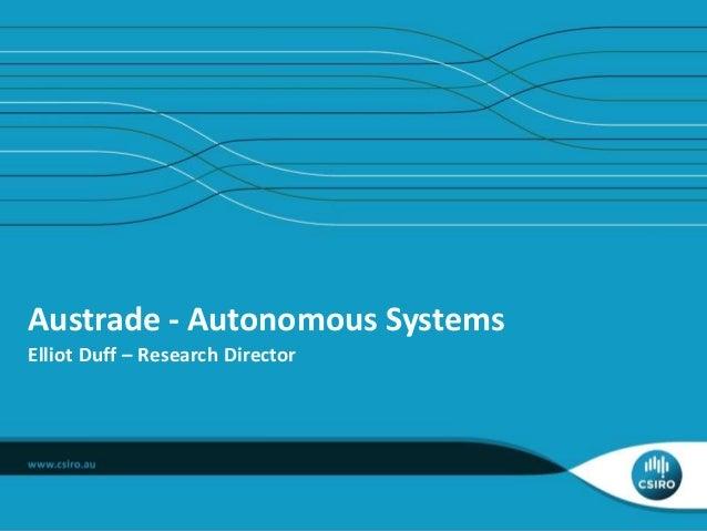 Austrade - Autonomous Systems Elliot Duff – Research Director