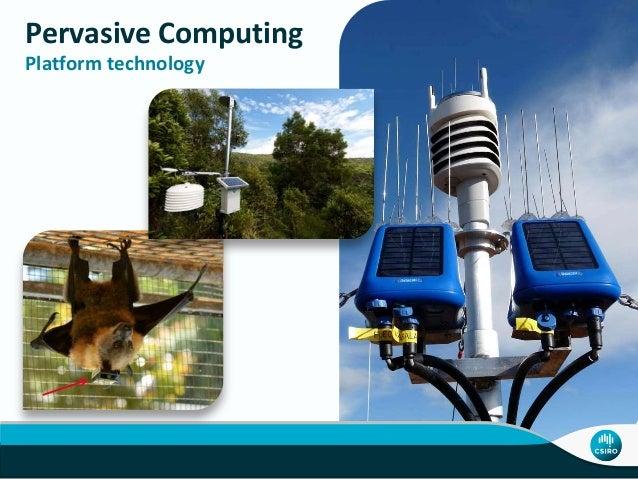 Pervasive Computing Platform technology