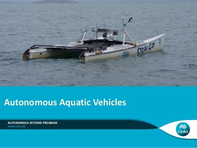 Autonomous Aquatic Vehicles AUTONOMOUS SYSTEMS PROGRAM