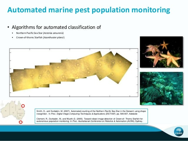 Automated marine pest population monitoring Smith, D., and Dunbabin, M. (2007). Automated counting of the Northern Pacific...