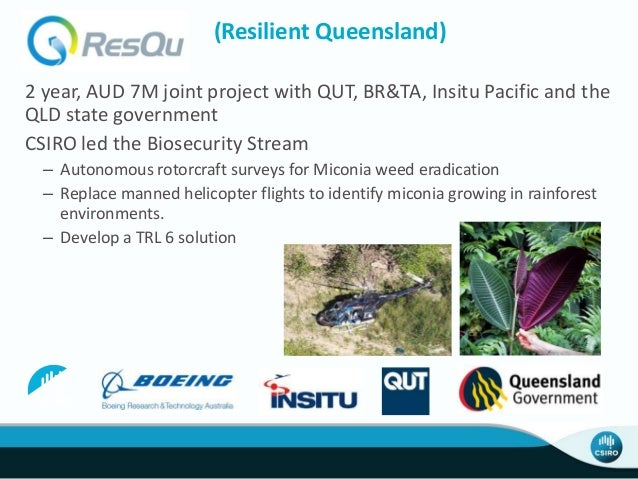 (Resilient Queensland) 2 year, AUD 7M joint project with QUT, BR&TA, Insitu Pacific and the QLD state government CSIRO led...