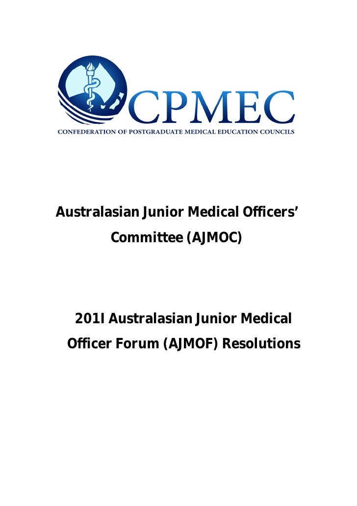 Australasian Junior Medical Officers'        Committee (AJMOC)  201I Australasian Junior Medical Officer Forum (AJMOF) Res...