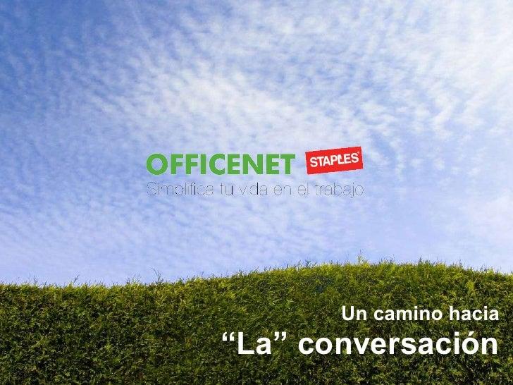 """Un camino hacia """" La"""" conversación"""